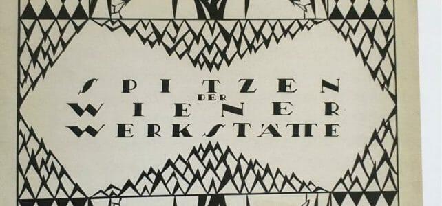 Die unbekannte Wiener Werkstätte – Stickereien und Spitzen 1906 bis 1930